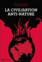Dernières parutions sur Développement durable, La civilisation anti-nature