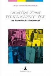Dernières parutions sur Histoire de l'art, L'Académie royale des beaux-arts de Liège