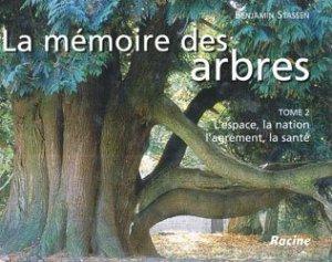 Nouvelle édition La mémoire des arbres Tome 2 L'espace, la nation, l'égrément, la santé