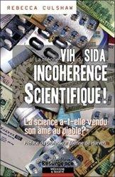 Dernières parutions dans Résurgence, La théorie VIH du SIDA, incohérence scientifique! La science a-t-elle vendu son âme au diable?