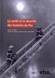 Dernières parutions sur Pompiers, La santé et la sécurité des hommes du feu