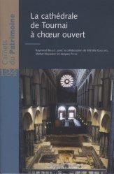 Dernières parutions dans Carnets du Patrimoine, La cathédrale de Tournai à choeur ouvert https://fr.calameo.com/read/005884018512581343cc0