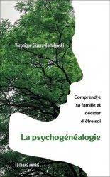 Dernières parutions sur Médecine psychosomatique, La psychogénéalogie : comprendre sa famille et décider d'être soi