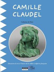 Dernières parutions sur Sculpteurs, La belle Camille Claudel