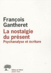 Dernières parutions dans Penser/Rêver, La nostalgie du présent. Psychanalyse et écriture