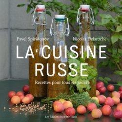 Dernières parutions sur Cuisine d'Europe du Nord, La cuisine russe. Recettes pour tous les jours
