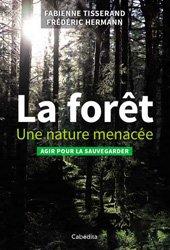 Dernières parutions sur Gestion des exploitations, La forêt : une nature menacée