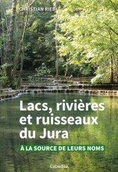 Dernières parutions dans Archives vivantes, Lacs, rivières et ruisseaux du Jura