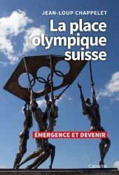 Dernières parutions sur Histoire du sport, La place olympique suisse. Emergence et devenir