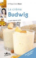 Dernières parutions dans Jouvence Santé, La crème Budwig. Le petit-déjeuner santé