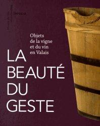 Dernières parutions sur Cépages et vignobles, La beauté du geste