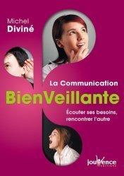 Dernières parutions dans Manuels Jouvence, La communication bienveillante. Ecouter ses besoins, rencontrer l'autre