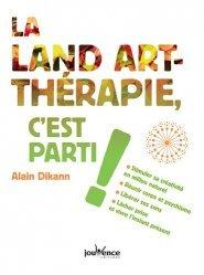 Dernières parutions dans C'est fini ! C'est parti !, La Land-art thérapie, c'est parti !