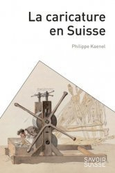 Dernières parutions dans Le savoir suisse, La caricature en Suisse