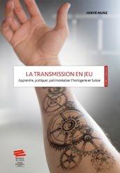 Dernières parutions dans Histoire et horlogerie, La transmission en jeu