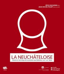 Dernières parutions dans Image et patrimoine, La neuchâteloise