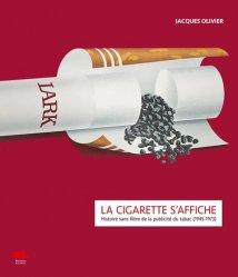 Dernières parutions dans Image et patrimoine, La cigarette s'affiche. Histoire sans filtre de la publicité du tabac (1945-1973)