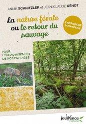 Dernières parutions sur Biodiversité - Ecosystèmes, La nature férale ou le retour du sauvage