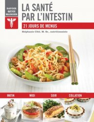 Dernières parutions dans Savoir quoi manger, La santé par l'intestin