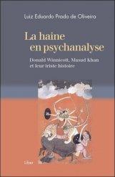 Dernières parutions sur Winnicott, La haine en psychanalyse. Donald Winnicott, Masud Khan et leur triste histoire