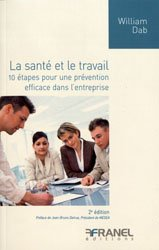 Dernières parutions sur Médecine du travail, La santé et le travail - 10 étapes pour une prévention efficace dans l'entreprise