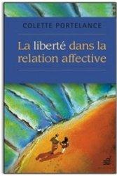 Dernières parutions dans Psychologie, La liberté dans la relation affective