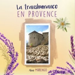 Dernières parutions sur Elevages caprin et ovin, La tranhumance en Provence