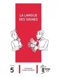 Dernières parutions sur Langue des signes, La langue des signes - Tome 5