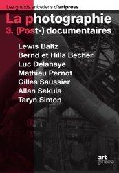 Dernières parutions dans Les grands entretiens d'artpress, La photographie. Tome 3, (Post-)documentaires
