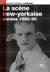 Dernières parutions dans Les grands entretiens d'artpress, La scène new-yorkaise, années 1980-90