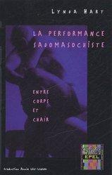 Dernières parutions dans Grands classiques de l'érotologie moderne, La performance sadomasochiste. Entre corps et chair