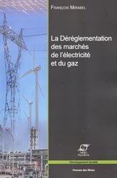 Dernières parutions dans Développement Durable, La déréglementation des marchés de l'électricité et du gaz