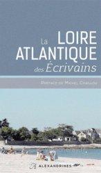 Dernières parutions dans Sur les pas des écrivains, La Loire-Atlantique des écrivains. Edition revue et augmentée