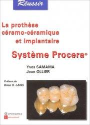 Dernières parutions dans Réussir, La prothèse céramo-céramique et implantaire : système Procera