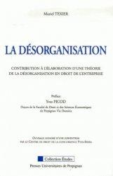 Dernières parutions dans Etudes, La désorganisation. Contribution à l'élaboration d'une théorie de la désorganisation en droit de l'entreprise