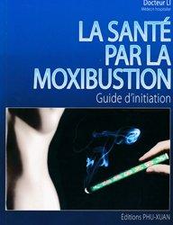 Souvent acheté avec Atlas d'acupuncture pratique et aide-memoire du praticien, le La santé par la moxibustion