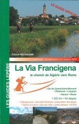 Dernières parutions dans Les guides Lepère, La Via Francigena. Le chemin de Sigéric vers Rome