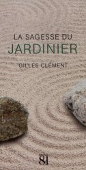 Dernières parutions sur Histoire des jardins - Jardins de référence, La sagesse du jardinier