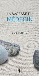 Dernières parutions sur Médecine, La sagesse du médecin