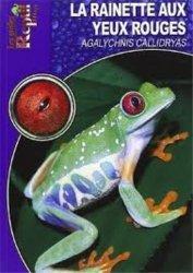 Dernières parutions dans Les Guides Reptil mag, La rainette aux yeux rouges
