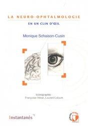 Nouvelle édition La Neuro-ophtalmologie en un clin d'oeil