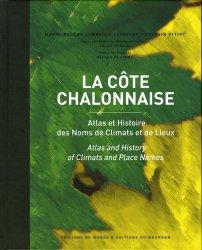 Dernières parutions sur Bourgogne, La côte chalonnaise. Atlas et Histoire des noms de climats et de lieux, Edition bilingue français-anglais