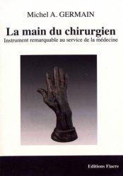 Dernières parutions sur Histoire de la médecine et des maladies, La main du chirurgien