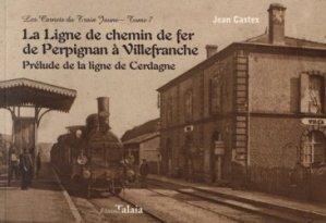 Nouvelle édition La ligne de chemin de fer de Perpignan à Villefranche