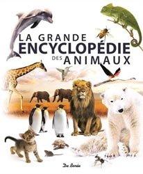 Nouvelle édition La grande encyclopédie des animaux