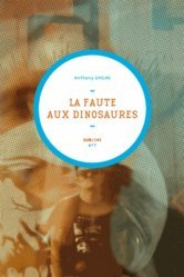 Dernières parutions dans Sublime, La faute aux dinosaures