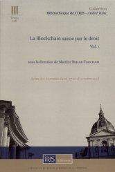 Dernières parutions dans Bibliothèque de l'Institut de Recherche Juridique de la Sorbonne - André Tunc, La blockchain saisie par le droit. Volume 1, Textes en français et en espagnol