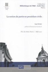 Dernières parutions dans Bibliothèque de l'Institut de Recherche Juridique de la Sorbonne - André Tunc, La notion de partie en procédure civile