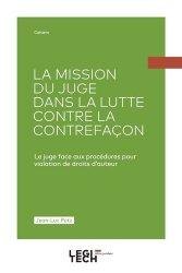 Dernières parutions sur Propriété industrielle, La mission du juge dans la lutte contre la contrefaçon. Le juge face aux procédures pour violation de droits d'auteur