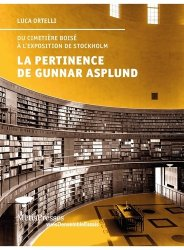 Dernières parutions sur Architectes, La pertinence de Gunnar Asplund